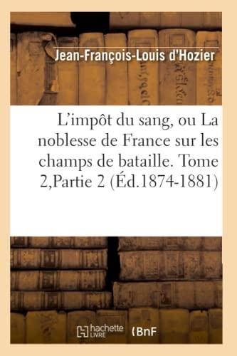 L'Impot Du Sang, Ou La Noblesse de: Jean Francois Louis