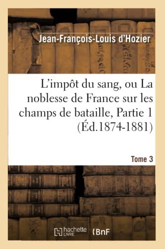 L'Impot Du Sang, Ou La Noblesse de: D'Hozier, Jean Francois