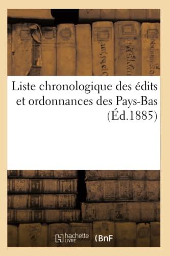 Liste Chronologique Des Edits Et Ordonnances Des Pays-Bas (Ed.1885): Collectif
