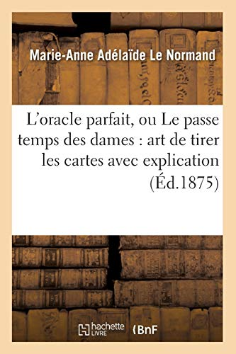L'Oracle Parfait, Ou Le Passe Temps Des: Marie Anne Adelaide