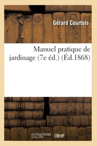 9782012585874: Manuel pratique de jardinage (7e éd.) (Éd.1868)