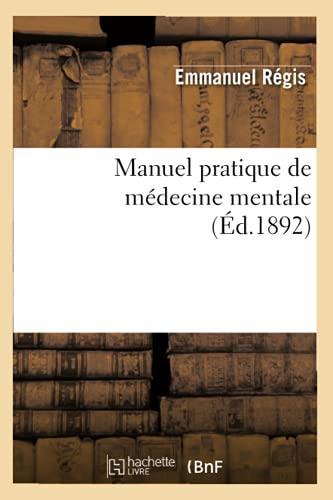 Manuel Pratique de Medecine Mentale (Ed.1892): Emmanuel Regis