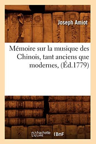 9782012586314: Memoire Sur La Musique Des Chinois, Tant Anciens Que Modernes, (Arts) (French Edition)