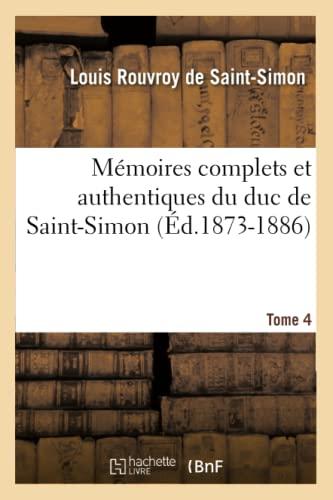 Memoires Complets Et Authentiques Du Duc de Saint-Simon. Et Precedes DUne Notice (Ed.1873-1886): ...