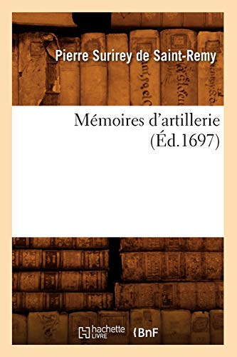 Memoires D Artillerie Ed 1697 (French Edition)