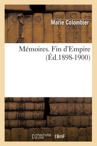 Memoires. Fin DEmpire (Ed.1898-1900): Marie Colombier