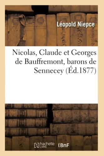 Nicolas, Claude Et Georges de Bauffremont, Barons de Sennecey (Ed.1877): Leopold Niepce