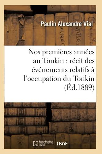 9782012591233: Nos premières années au Tonkin : récit des événements relatifs à l'occupation du Tonkin (Éd.1889)