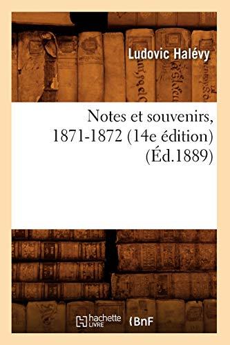 Notes Et Souvenirs, 1871-1872 (14e Edition) (Ed.1889): Ludovic Halevy