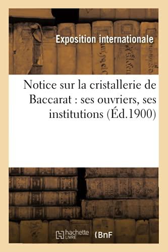 9782012592049: Notice sur la cristallerie de Baccarat : ses ouvriers, ses institutions (Éd.1900)