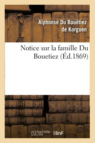 9782012592056: Notice Sur La Famille Du Bouetiez (Ed.1869) (Histoire) (French Edition)