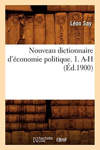 9782012592759: Nouveau Dictionnaire D'Economie Politique. 1. A-H (Ed.1900) (Sciences sociales)
