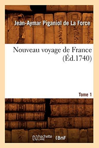 Nouveau Voyage de France. Tome 1 (Ed.1740): Jean-Aymar Piganiol De La Force