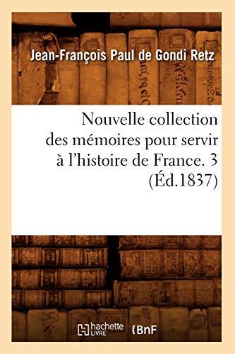 9782012593572: Nouvelle collection des m�moires pour servir � l'histoire de France. 3 (�d.1837)