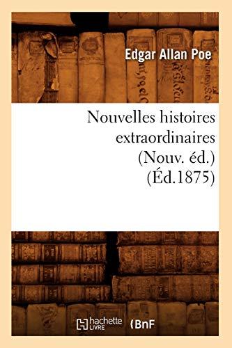 9782012593800: Nouvelles histoires extraordinaires (Nouv. éd.) (Éd.1875)