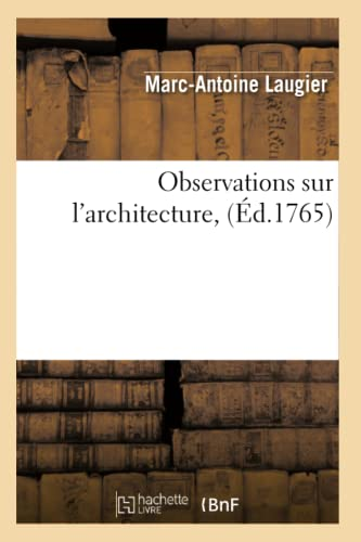9782012593954: Observations Sur L'Architecture, (Ed.1765) (Arts) (French Edition)