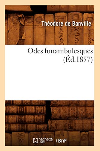 9782012594036: Odes Funambulesques (Ed.1857) (Litterature) (French Edition)