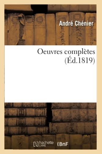 Oeuvres Completes (Ed.1819) - Andre Chenier