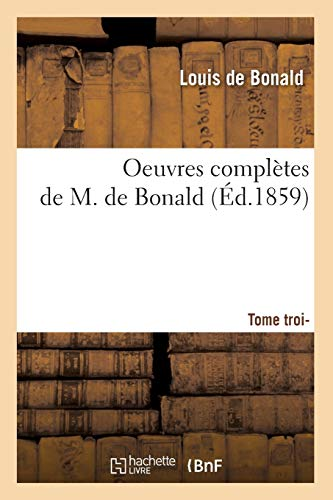 9782012595026: Oeuvres compl�tes de M. de Bonald. Tome 3 (�d.1859)