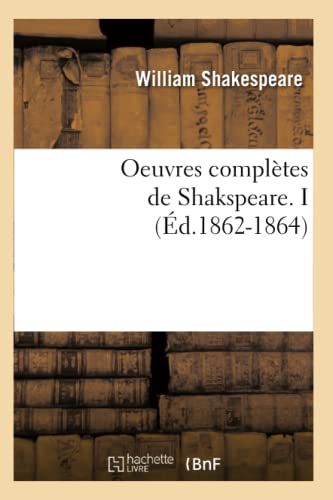 Oeuvres Completes de Shakspeare. I (Ed.1862-1864)