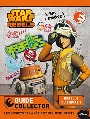 9782012596139: Star wars rebels - ton guide collector 2015 - rebels saison 1 jeux, activites & anecdotes