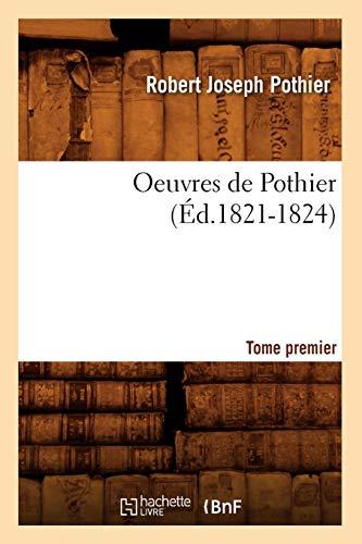Oeuvres de Pothier. Tome Premier (Ed.1821-1824): Robert-Joseph Pothier