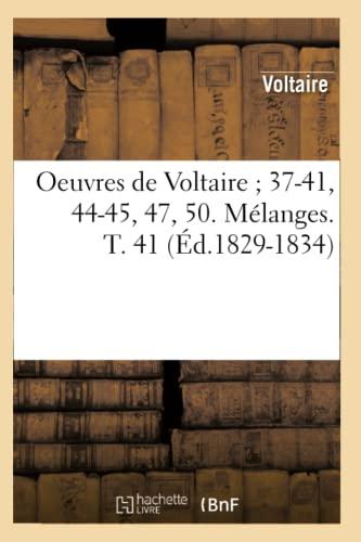 Oeuvres de Voltaire 37-41, 44-45, 47, 50. Melanges. T. 41 (Ed.1829-1834)