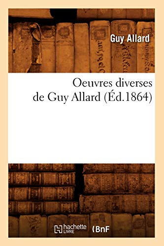 Oeuvres Diverses de Guy Allard (Ed.1864): Guy Allard