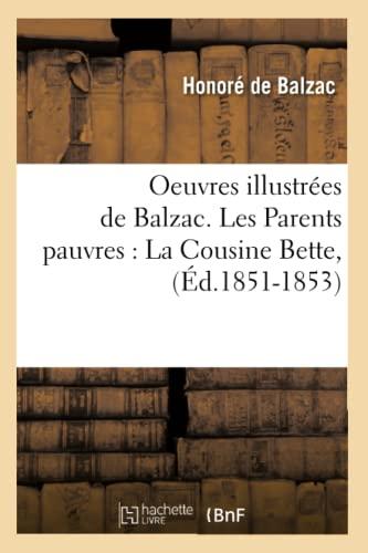 9782012597266: Oeuvres Illustrees de Balzac. Les Parents Pauvres: La Cousine Bette, (Litterature) (French Edition)