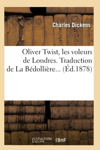 Oliver Twist, les voleurs de Londres. Traduction: Charles Dickens