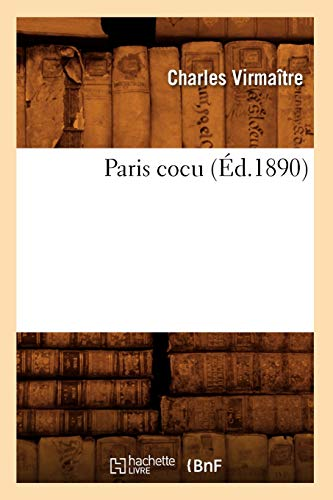9782012598447: Paris cocu (Éd.1890)