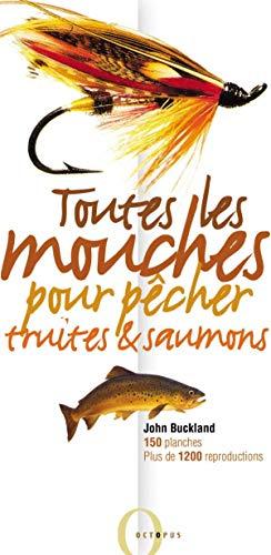 9782012601840: Toutes les mouches pour pêcher truites et saumons