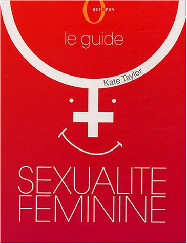 9782012602571: Sexualit� f�minine : Le guide