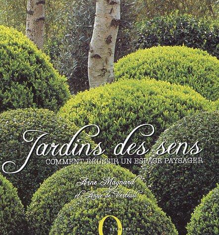9782012602793: Jardins des sens : Comment réussir un espace paysager