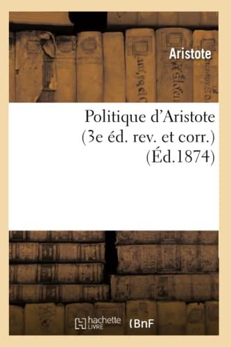 Politique D Aristote 3e Ed Ed 1874: Aristote