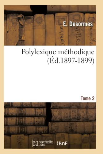 9782012620025: Polylexique Methodique. Tome 2 (Ed.1897-1899) (Philosophie) (French Edition)