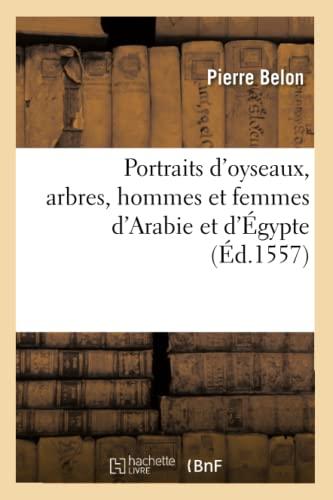 Portraits DOyseaux, Arbres, Hommes Et Femmes DArabie Et DEgypte (Ed.1557): Pierre Belon