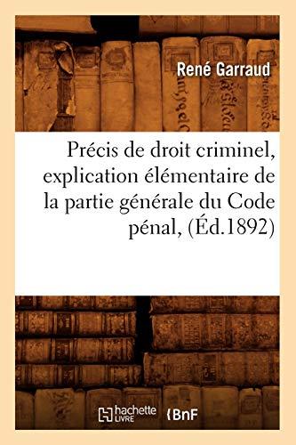 Precis de Droit Criminel, Explication Elementaire de: Garraud R.; Rene