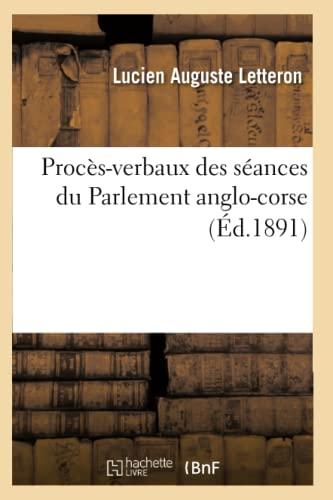Proces-Verbaux Des Seances Du Parlement Anglo-Corse (Ed.1891): Collectif