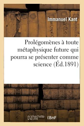 9782012621008: Prolégomènes à toute métaphysique future qui pourra se présenter comme science (Éd.1891)