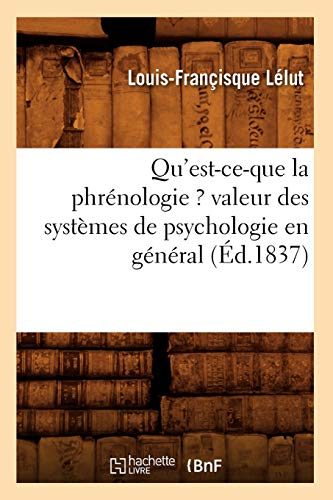Quest-Ce-Que La Phrenologie ? Valeur Des Systemes: Lelut L. F.