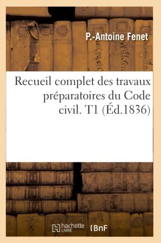 9782012622319: Recueil Complet Des Travaux Preparatoires Du Code Civil. T1 (Ed.1836) (Sciences Sociales) (French Edition)