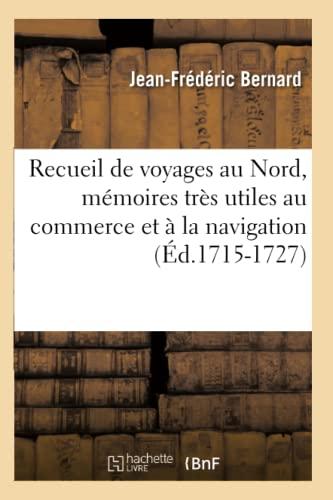 Recueil de voyages au Nord, mémoires très: Collectif