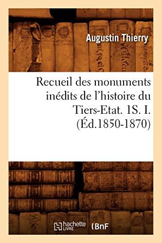 Recueil Des Monuments Inedits de LHistoire Du Tiers-Etat. 1s. I. (Ed.1850-1870): Augustin Thierry