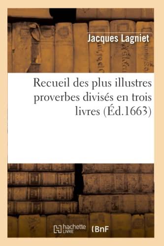 9782012622968: Recueil Des Plus Illustres Proverbes Divises En Trois Livres (Ed.1663) (Litterature) (French Edition)