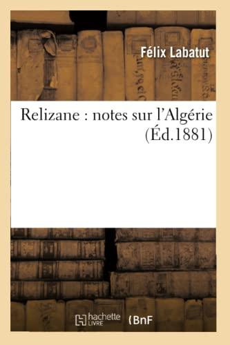 Relizane : notes sur l'Algérie (Éd.1881): Félix Labatut