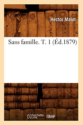 9782012625051: Sans Famille. T. 1 (Litterature) (French Edition)