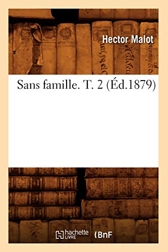 9782012625068: Sans Famille. T. 2 (Ed.1879) (Litterature) (French Edition)