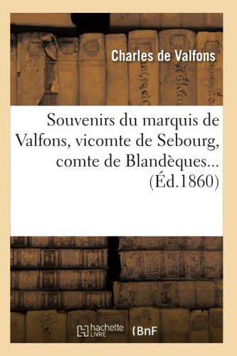 Souvenirs du marquis de Valfons - Marquis de Valfons