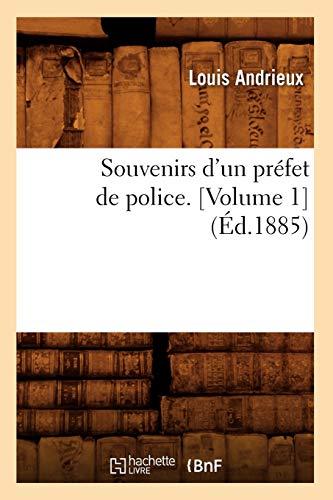 9782012626294: Souvenirs D'Un Prefet de Police. [Volume 1] (Histoire) (French Edition)